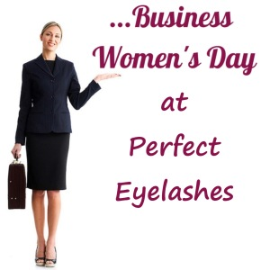 Business Womens Day at Perfect Eyelashes